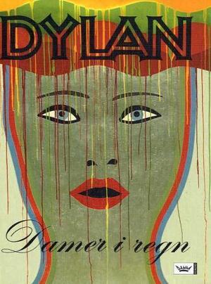 """""""Damer i regn - 70 sanger på norsk ved Jan Erik Vold"""" av Bob Dylan"""