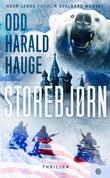 """""""Storebjørn - thriller"""" av Odd Harald Hauge"""