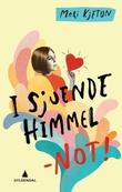 """I sjuende himmel - NOT! - en roman"" av Mari Kjetun"