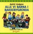 """""""Alle vi barna i Bakkebygrenda"""" av Astrid Lindgren"""