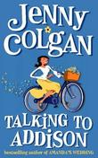 """Talking to Addison"" av Jenny Colgan"