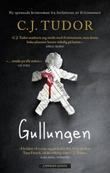 """Gullungen"" av C.J. Tudor"