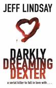 """Darkly dreaming Dexter"" av Jeff Lindsay"