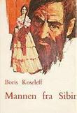 """""""Mannen fra Sibir"""" av Boris Koseleff"""