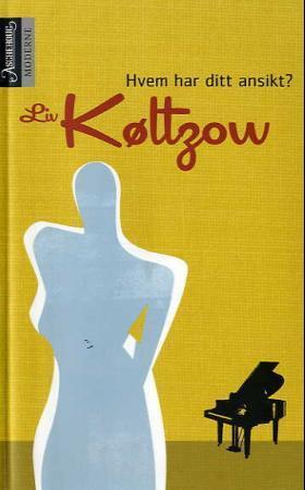 """""""Hvem har ditt ansikt? - roman"""" av Liv Køltzow"""
