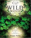 """""""Craft of the Wild Witch - Green Spirituality and Natural Enchantment"""" av Poppy Palin"""