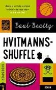 """""""Hvitmannsshuffle"""" av Paul Beatty"""