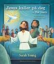"""""""Jesus kaller på deg - for barn - bibelhistorier med andakter"""" av Sarah Young"""