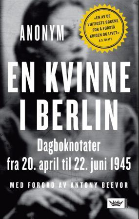 """""""En kvinne i Berlin - dagboknotater fra 20. april til 22. juni 1945"""" av Anonym"""
