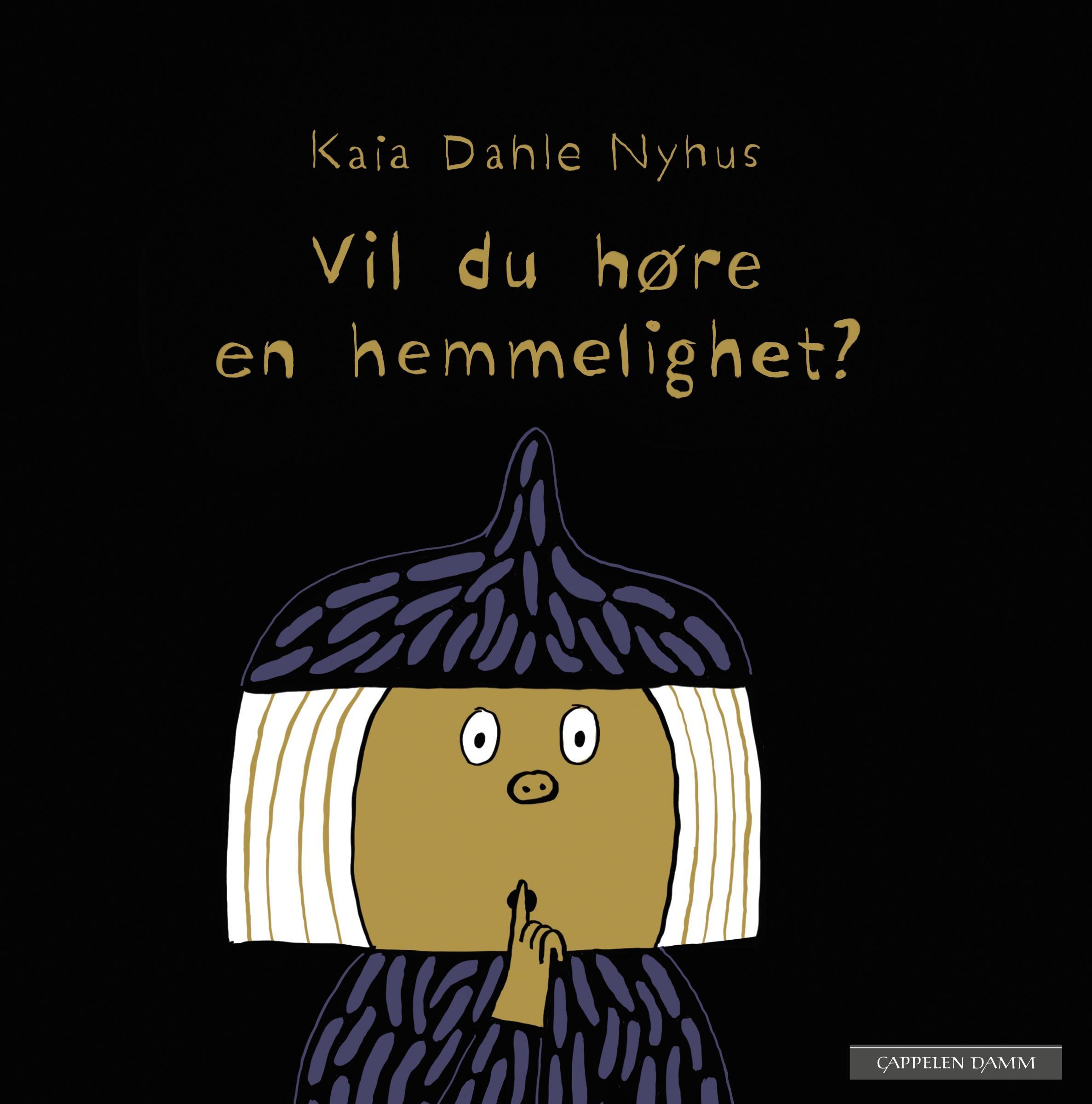 """""""Vil du høre en hemmelighet?"""" av Kaia Linnea Dahle Nyhus"""