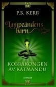 """""""Kobrakongen av Katmandu"""" av P.B. Kerr"""