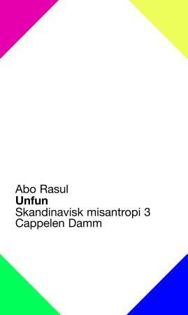 """Unfun - skandinavisk misantropi 3"" av Abo Rasul"