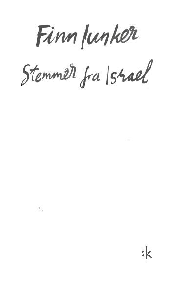 """""""Stemmer fra Israel - prosa"""" av Finn Iunker"""