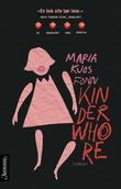 """""""Kinderwhore"""" av Maria Kjos Fonn"""