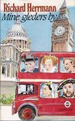 """""""Mine gleders by - historien om London gjennom to tusen år"""" av Richard Herrmann"""