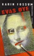 """Evas øye - kriminalroman"" av Karin Fossum"