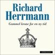"""""""Gammel krone for en ny tid da solen gikk ned over det britiske verdensriket"""" av Richard Herrmann"""