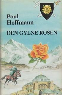 """""""Den gylne rosen - jorsalafortellinger. Korsfareren 3"""" av Poul Hoffmann"""