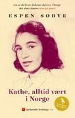 """""""Kathe, alltid vært i Norge - biografi"""" av Espen Søbye"""