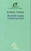 """""""Jeg hadde en gang en hund og en katt"""" av Karel Čapek"""