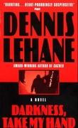 """Darkness, take my hand"" av Dennis Lehane"