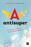 """""""Antisuper - å leve best mulig som et helt vanlig menneske"""" av Kristine Storli Henningsen"""