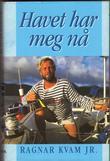 """""""Havet har meg nå"""" av Ragnar Kvam"""