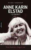 """""""Som hennes dager var - et portrett av Anne Karin Elstad"""" av Hilde Hagerup"""