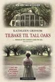 """""""Tilbake til Tall Oaks"""" av Kathleen Grissom"""