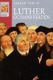 """""""Luther og hans verden"""" av Graham Tomlin"""
