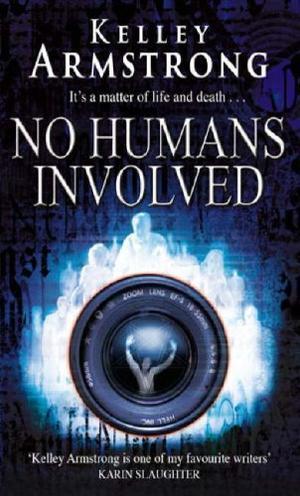 """""""No Humans Involved"""" av Kelley Armstrong"""