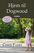 """""""Hjem til Dogwood"""" av Chris Fabry"""