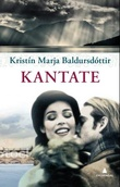 """Kantate"" av Kristín Marja Baldursdòttir"