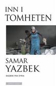 """""""Inn i tomheten dagbok fra Syria"""" av Samar Yazbek"""