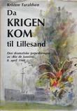 """""""Da krigen kom til Lillesand - den dramatiske torpederingen av Rio de Janeiro, 8. april 1940"""" av Kristen Taraldsen"""