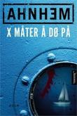"""""""X måter å dø på"""" av Stefan Ahnhem"""