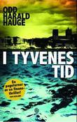"""""""I tyvenes tid - roman"""" av Odd Harald Hauge"""
