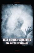 """""""Alle norske spøkelser fra hav til herregård"""" av Bjørn Våde"""