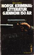 """""""Norsk kriminallitteratur gjennom 150 år (Fakkel-bok)"""" av Bj²rn Carling"""