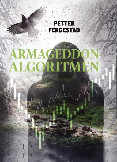 """""""Armageddon-algoritmen"""" av Petter Fergestad"""