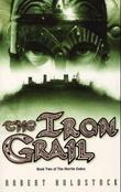 """""""The iron grail - book two of the Merlin codex"""" av Robert Holdstock"""