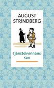 """""""Tjänstekvinnans son - En själs utvecklingshistoria"""" av August Strindberg"""
