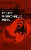 """""""En helt overkommelig Bibel"""" av Knut Tveitereid"""