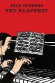 """""""Ved klaveret"""" av Jean Echenoz"""