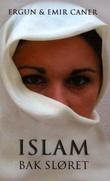 """""""Islam bak sløret - muslimsk liv og lære sett fra innsiden"""" av Ergun Mehmet Caner"""