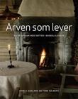 """""""Arven som lever - bo på gårder med røtter i middelalderen"""" av Tone Solberg"""
