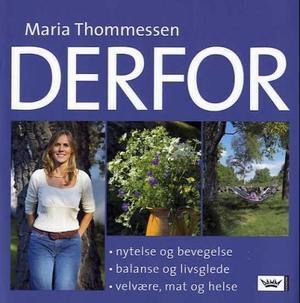 """""""Derfor - skal du nyte hver dag og ha det godt med kroppen din"""" av Maria Thommessen"""