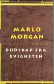 """""""Budskap fra evigheten"""" av Marlo Morgan"""
