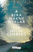 """""""Å bera nakne nyklar"""" av Per Helge Genberg"""