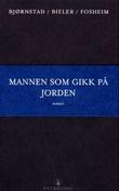 """""""Mannen som gikk på jorden - roman"""" av Ketil Bjørnstad"""